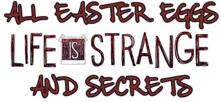 Life is Strange – Alle Easters Eggs und Secrets!